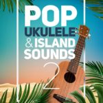 Big Fish Audio — Pop Ukulele and Island Sounds 2