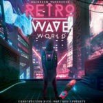 Mainroom Warehouse - Retrowave World (WAV, MIDI, SYLENTH1, SPIRE, SERUM)