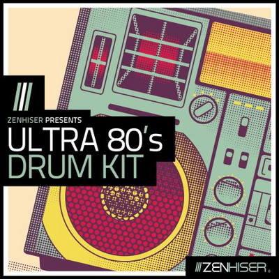 Zenhiser - Ultra 80's Drum Kit (WAV)