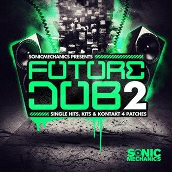 Sonic Mechanics - Future Dub 2 (EXS24, Halion, Kontakt, REX2, WAV)